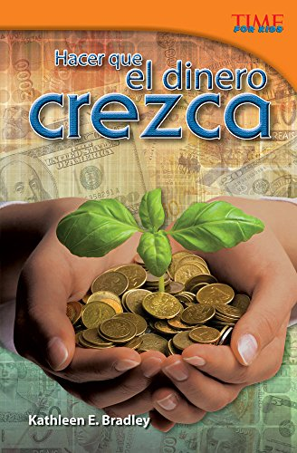 9781433371417: Hacer que el dinero crezca (Making Money Grow) (Spanish Version) (TIME FOR KIDS Nonfiction Readers) (Spanish Edition)