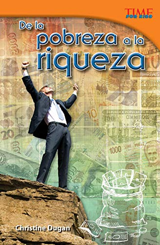9781433371431: Teacher Created Materials - TIME For Kids Informational Text: De la pobreza a la riqueza (From Rags to Riches) - Grade 5 - Guided Reading Level U ... Readers: Level 5.4) (Spanish Edition)