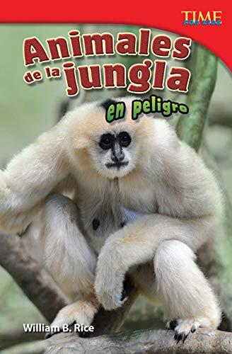 Animales de la jungla en peligro / Endangered Animals of the Jungle (Time for Kids Nonfiction ...