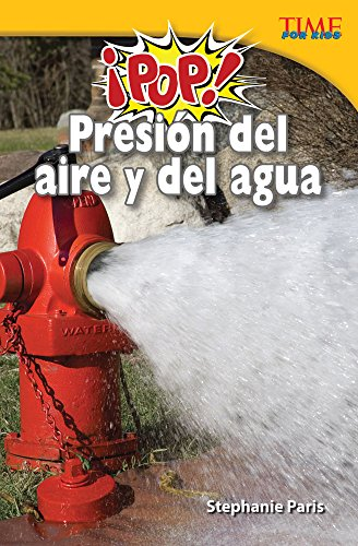 9781433371721: ¡Pop! Presión del aire y del agua (Pop! Air and Water Pressure) (Spanish Version) (TIME FOR KIDS® Nonfiction Readers) (Spanish Edition)