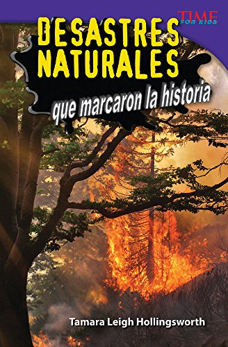 9781433371776: Desastres naturales que marcaron la historia (Unforgettable Natural Disasters) (Spanish Version) (TIME FOR KIDS® Nonfiction Readers) (Spanish Edition)