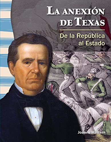 La anexià n de Texas (The Annexation of Texas) (Spanish Version) (Social Studies Readers) (...