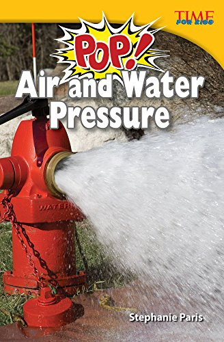 9781433374388: Pop! Air and Water Pressure (library bound) (TIME FOR KIDS® Nonfiction Readers)