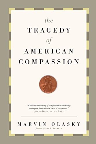 9781433501104: The Tragedy of American Compassion
