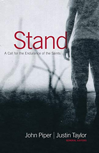 Stand: A Call for the Endurance of: Taylor, Justin, Piper,