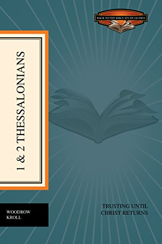 9781433501258: 1 and 2 Thessalonians: Trusting until Christ Returns (Back to the Bible Study Guides)