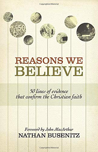 9781433501463: Reasons We Believe: 50 Lines of Evidence That Confirm the Christian Faith