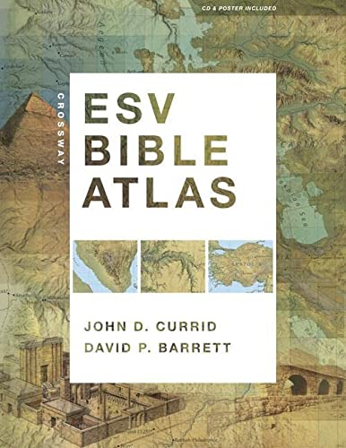 Crossway ESV Bible Atlas [With CDROM and Poster] (Hardcover): John D. Currid