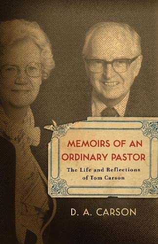 9781433501999: Memoirs of an Ordinary Pastor: The Life and Reflections of Tom Carson