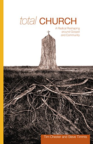 9781433502088: Total Church: A Radical Reshaping around Gospel and Community (Re:lit)