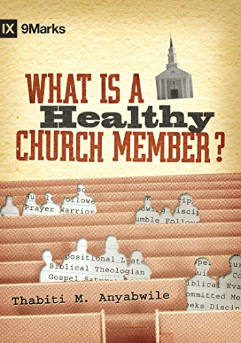 9781433502125: What Is a Healthy Church Member? (Ixmarks) (9marks)