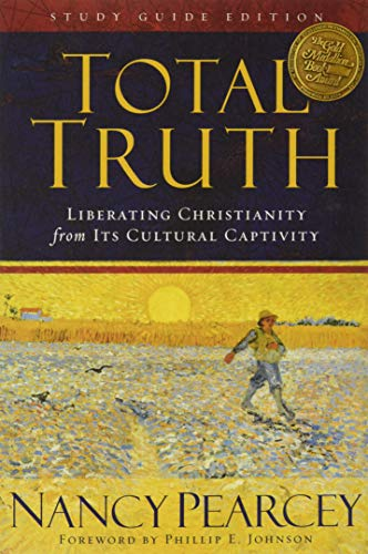 9781433502200: Total Truth: Liberating Christianity from Its Cultural Captivity