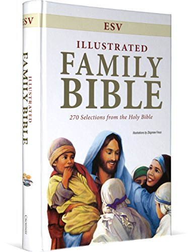 ESV Illustrated Family Bible: 270 Selections from the Holy Bible: Illustrator-Zbigniew Freus