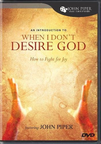 9781433502569: When I Don't Desire God: How to Fight for Joy