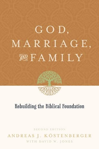 9781433503641: God, Marriage, and Family: Rebuilding the Biblical Foundation