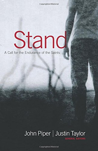 9781433504761: Stand: A Call for the Endurance of the Saints