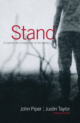 9781433504778: Stand: A Call for the Endurance of the Saints