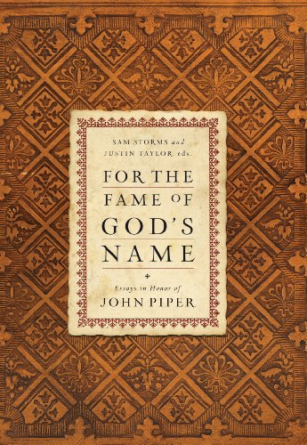 9781433504921: For the Fame of God's Name: Essays in Honor of John Piper