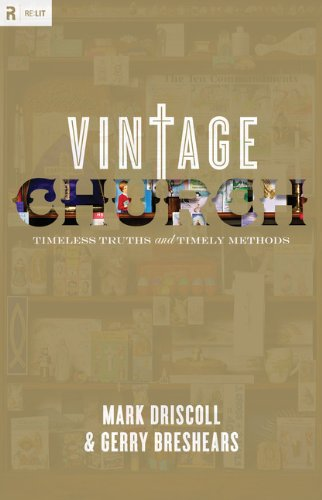 9781433505706: Vintage Church: Timeless Truths and Timely Methods (Re:Lit:Vintage Jesus)