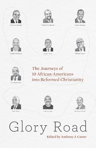 Glory Road: The Journeys of 10 African-americans: Carter, Anthony (Editor)/