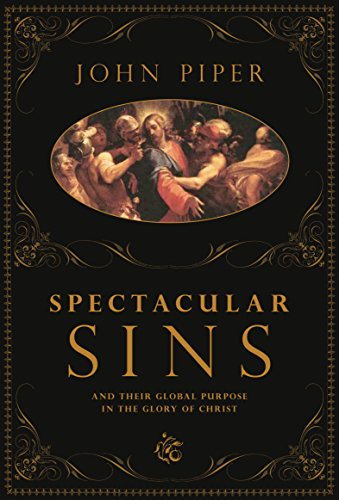 9781433505874: Spectacular Sins: And Their Global Purpose in the Glory of Christ