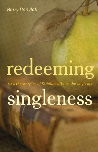 9781433505881: Redeeming Singleness: How the Storyline of Scripture Affirms the Single Life