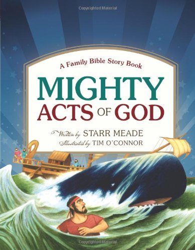9781433506048: Mighty Acts of God: A Family Bible Story Book