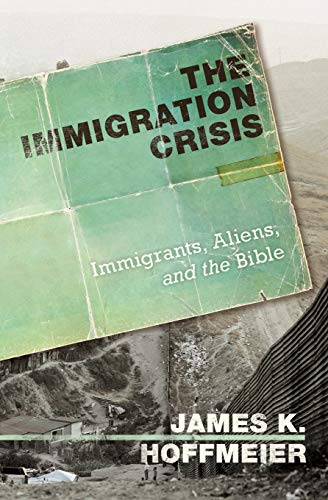 9781433506079: The Immigration Crisis: Immigrants, Aliens, and the Bible