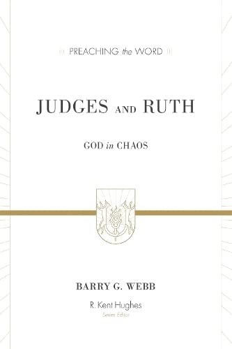 9781433506765: Judges and Ruth: God in Chaos (Preaching the Word)