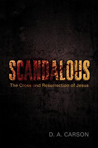 9781433511257: Scandalous: The Cross and Resurrection of Jesus