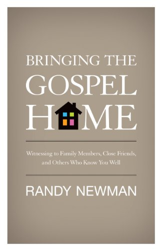 9781433513718: Bringing the Gospel Home: Witnessing to Family Members, Close Friends, and Others Who Know You Well
