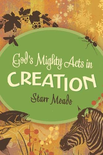God's Mighty Acts in Creation: Starr Meade