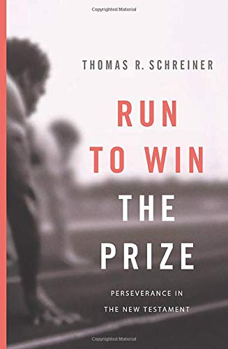 9781433514364: Run to Win the Prize: Perseverance in the New Testament