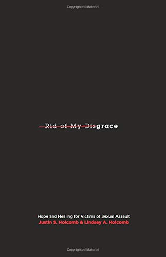 9781433515989: Rid of My Disgrace: Hope and Healing for Victims of Sexual Assault