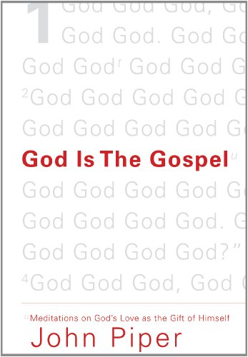 9781433520495: God Is the Gospel: Meditations on God's Love as the Gift of Himself
