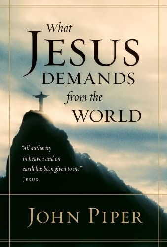 9781433520570: What Jesus Demands from the World