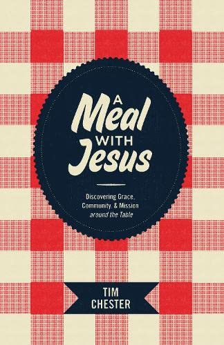 9781433521362: A Meal with Jesus: Discovering Grace, Community, and Mission around the Table