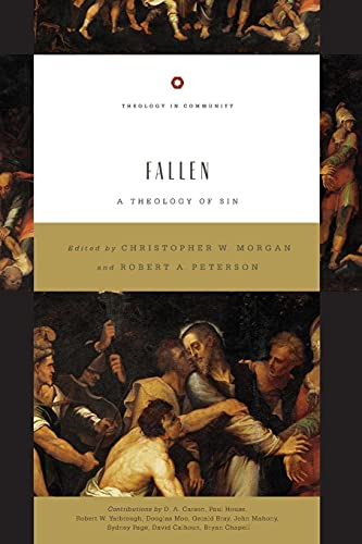 Fallen: A Theology of Sin (Theology in: Christopher W. Morgan