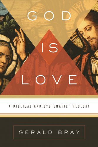 9781433522697: God Is Love: A Biblical and Systematic Theology