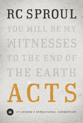Acts (St. Andrew's Expositional Commentary) - R. C. Sproul