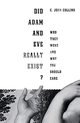 9781433524257: Did Adam and Eve Really Exist?: Who They Were and Why You Should Care
