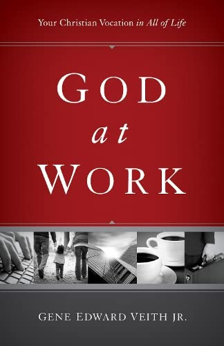 9781433524479: God at Work (Redesign): Your Christian Vocation in All of Life