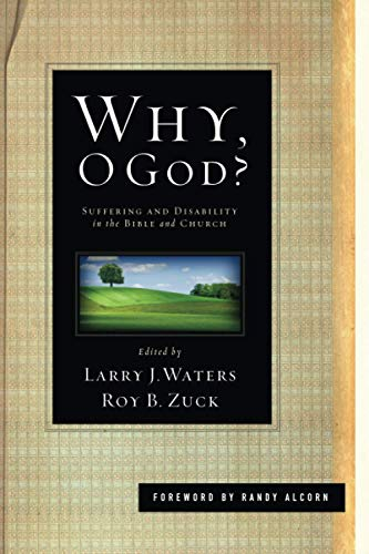 9781433525803: Why, O God?: Suffering and Disability in the Bible and the Church