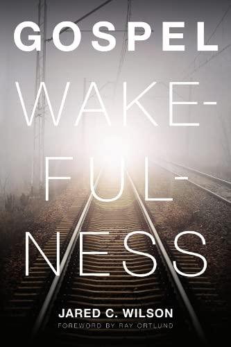 9781433526367: Gospel Wakefulness