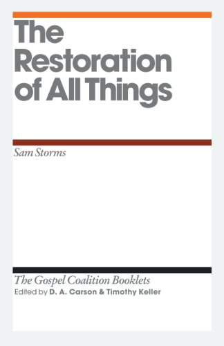 9781433526831: The Restoration of All Things (The Gospel Coalition Booklets)