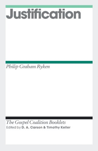 Justification (The Gospel Coalition Booklets) (1433528002) by Ryken, Philip Graham