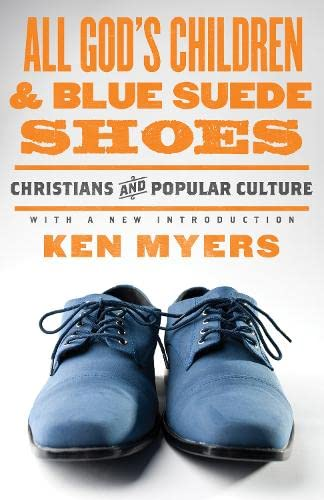 9781433528224: All God's Children and Blue Suede Shoes (With a New Introduction / Redesign): Christians and Popular Culture