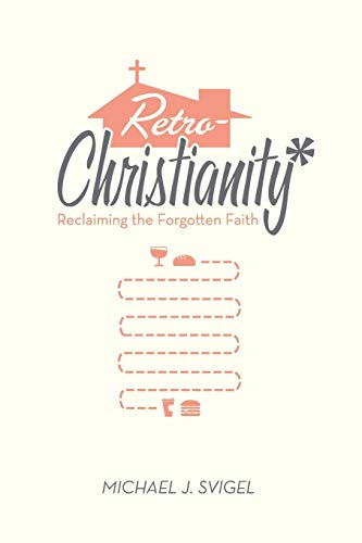 9781433528484: RetroChristianity: Reclaiming the Forgotten Faith