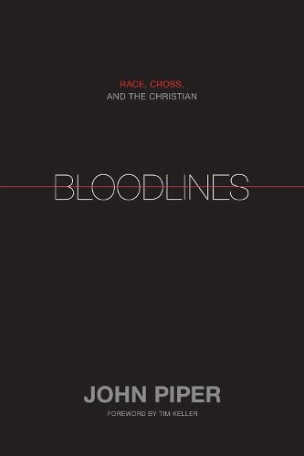 9781433528521: Bloodlines: Race, Cross, and the Christian