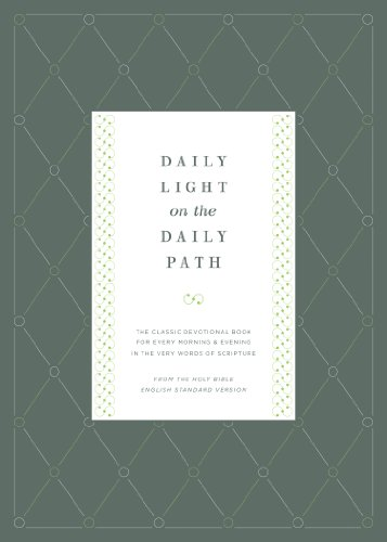 9781433529979: Daily Light on the Daily Path (From the Holy Bible, English Standard Version / Redesign): The Classic Devotional Book For Every Morning and Evening in the Very Words of Scripture